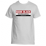 BANK BLACK #BlackMoneyMatters – Men's T